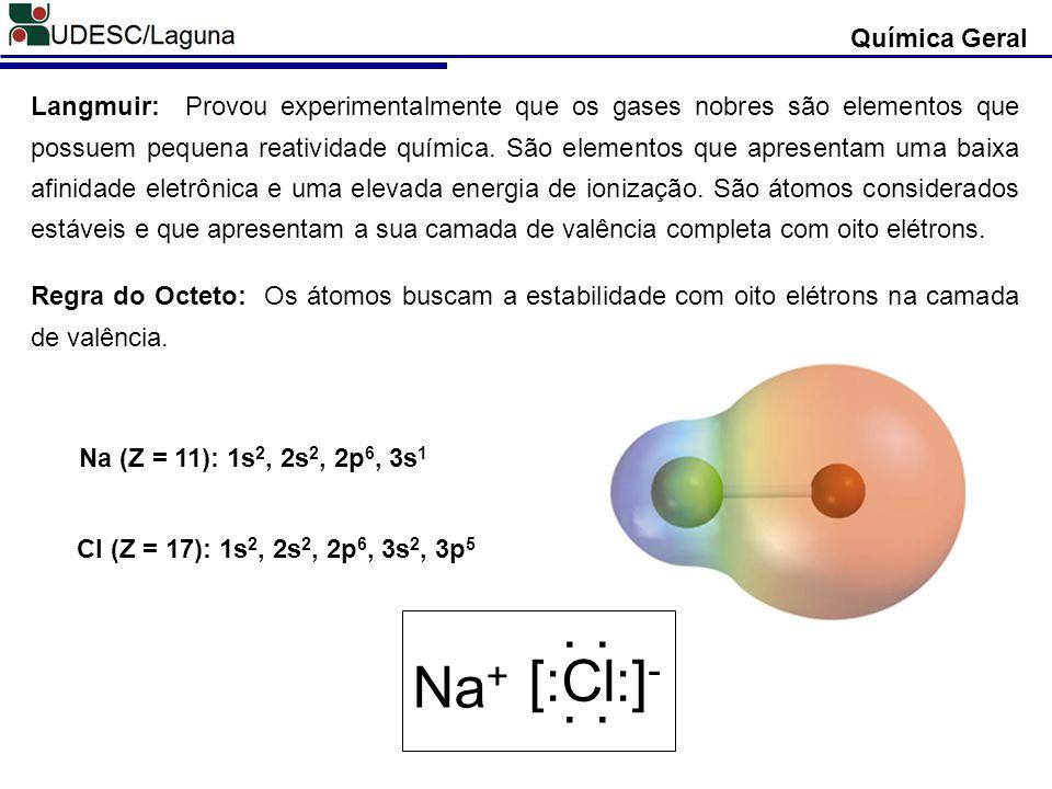 [:Cl:]- Na+ . . Química Geral